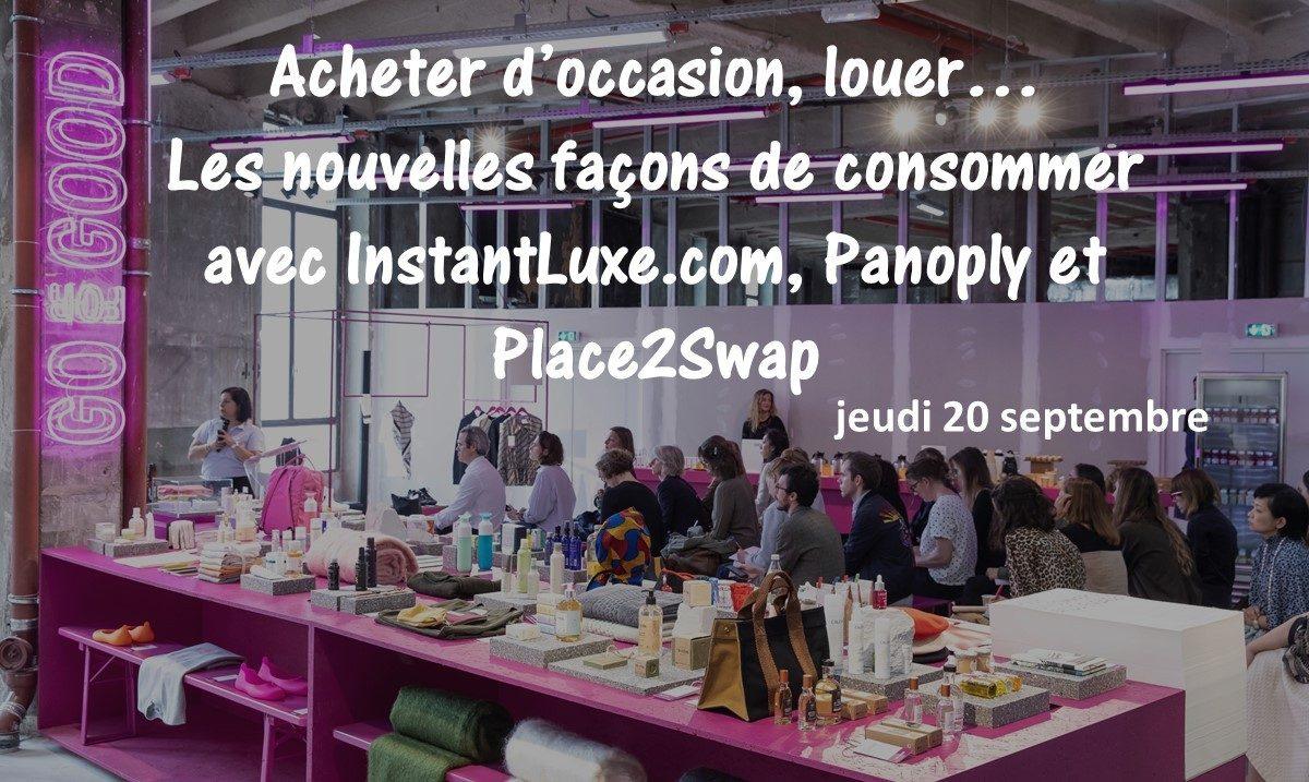 Go for good - Galeries Lafayette - Acheter d'occasion, louer… Les nouvelles façons de consommer avec InstantLuxe.com, Panoply et Place2Swap