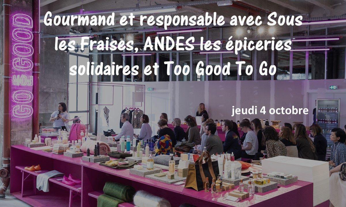 Go for good - Galeries Lafayette - Gourmand et responsable avec Sous les Fraises, ANDES les épiceries solidaires et Too Good To Go